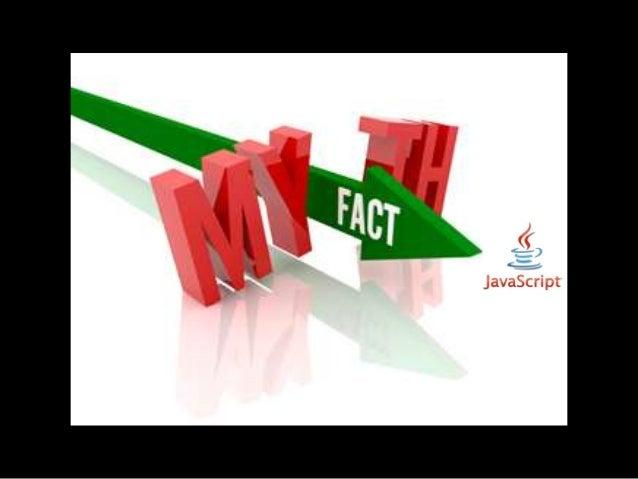 Javascript Myths and its  Evolution