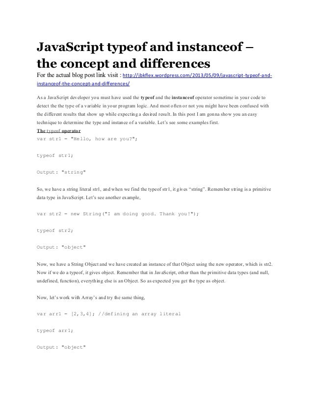 JavaScript typeof and instanceof –the concept and differencesFor the actual blog post link visit : http://jbkflex.wordpres...