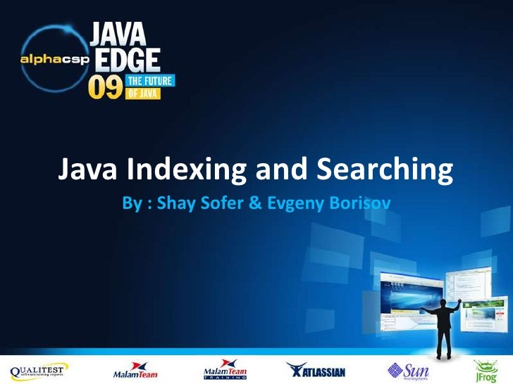 Java Indexing and Searching<br />By : Shay Sofer & EvgenyBorisov<br />