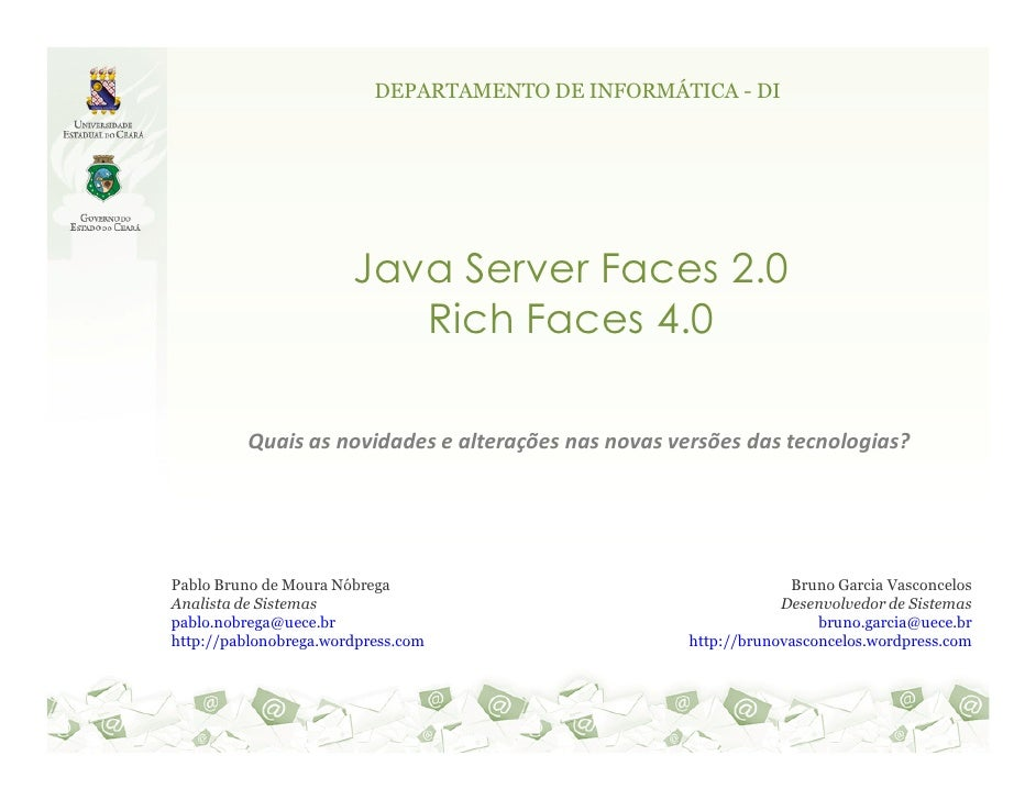 DEPARTAMENTO DE INFORMÁTICA - DI                       Java Server Faces 2.0                          Rich Faces 4.0      ...