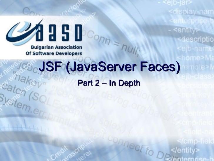 JSF (JavaServer Faces) Part 2 – In Depth