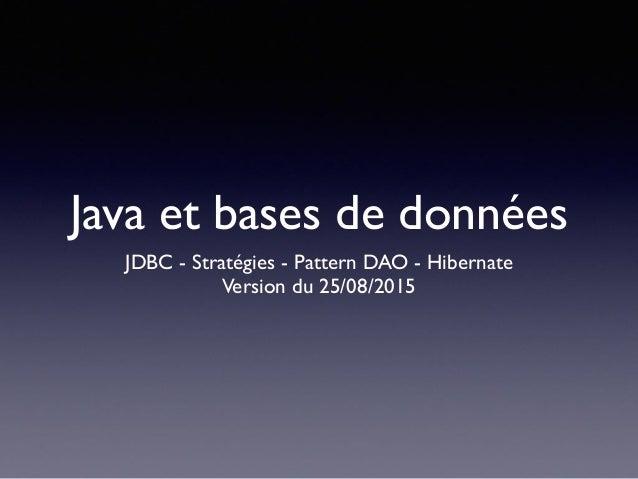 Java et bases de données JDBC - Hibernate  Version du 05/12/2013