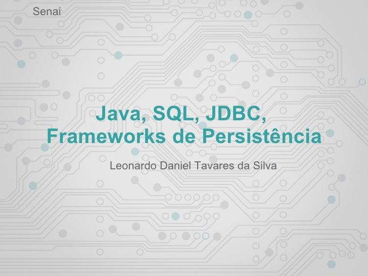 Java, SQL, JDBC,  Frameworks de Persistência