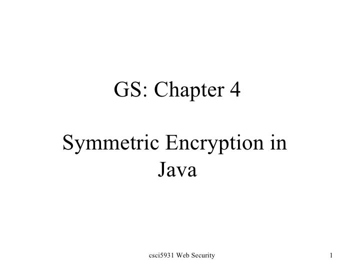 GS: Chapter 4 Symmetric Encryption in  Java