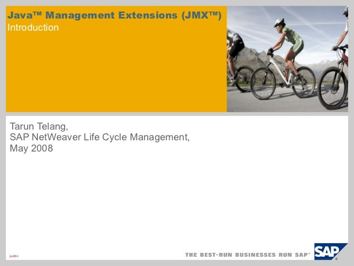 Java™ Management Extensions (JMX™)  Introduction Tarun Telang,  SAP NetWeaver Life Cycle Management ,  May 2008