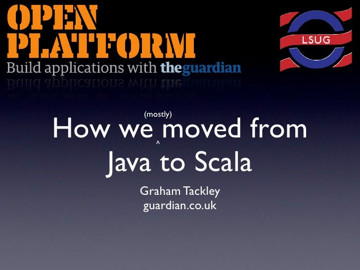 LSUG: How we (mostly) moved from Java to Scala