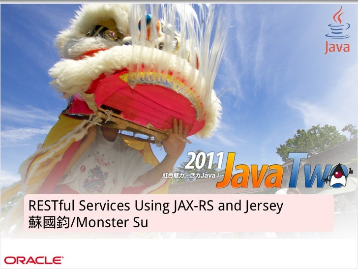 .RESTful Services Using JAX-RS and Jersey蘇國鈞/Monster Su.