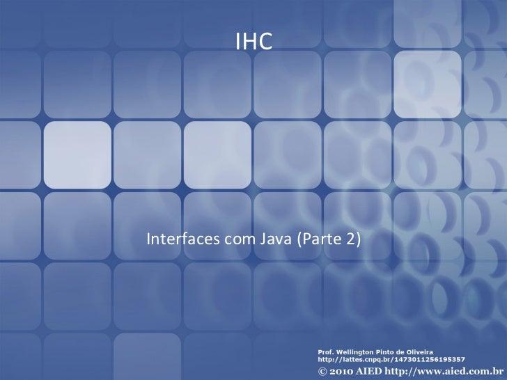 IHC - Java Interface com o Usuário (Parte 2)