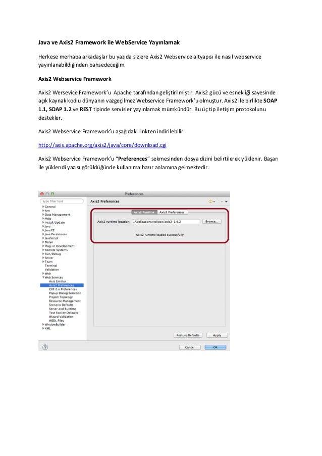 Java ve Axis2 Framework ile WebService Yayınlamak Herkese merhaba arkadaşlar bu yazıda sizlere Axis2 Webservice altyapısı ...