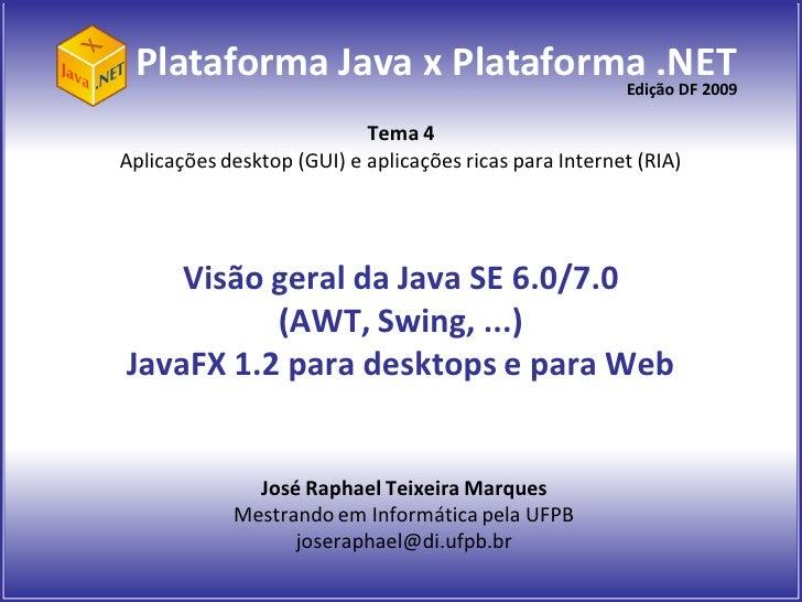 Plataforma Java x Plataforma .NET                             Edição DF 2009                             Tema 4 Aplicações...