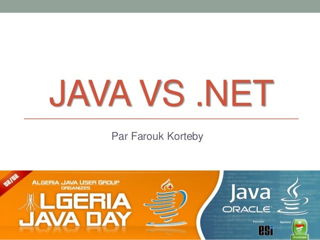 JAVA VS .NET   Par Farouk Korteby