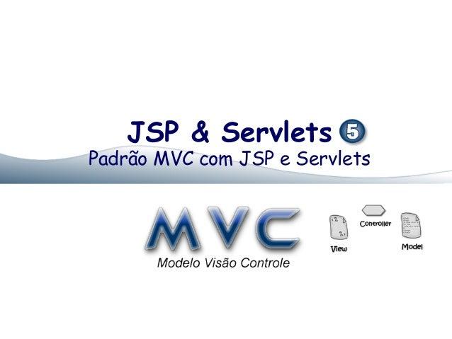 JSP & ServletsPadrão MVC com JSP e Servlets