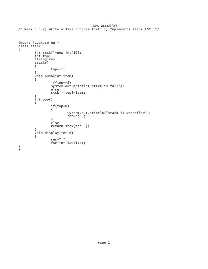 JAVA WEEK5(A) /* Week 5 : a) Write a Java program that: i) Implements stack ADT. */    import javax.swing.*; class stack {...