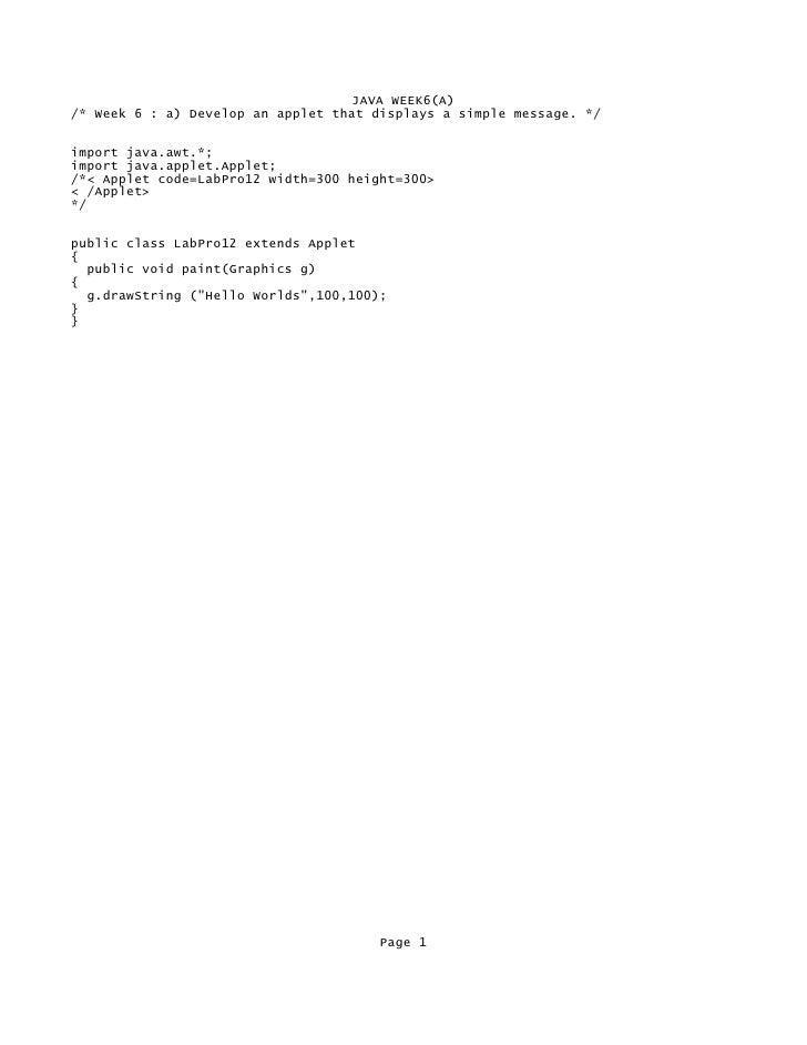 JAVA WEEK6(A) /* Week 6 : a) Develop an applet that displays a simple message. */   import java.awt.*; import java.applet....