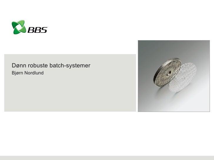 dønn robuste batchsystemer (JavaZone2010)