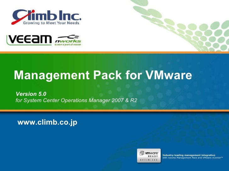 Management Pack for VMware Version 5.0 for System Center Operations Manager 2007 & R2  Industry-leading management integra...
