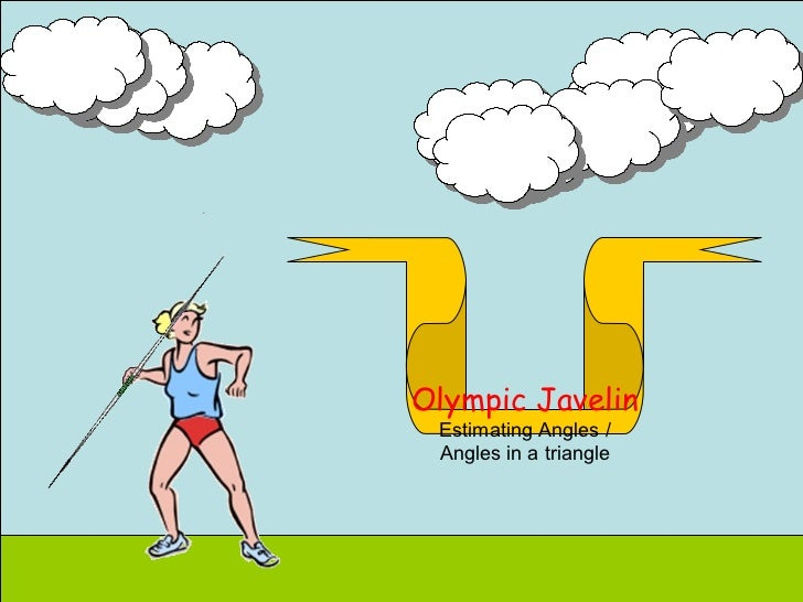 Olympic Javelin Estimating Angles / Angles in a triangle