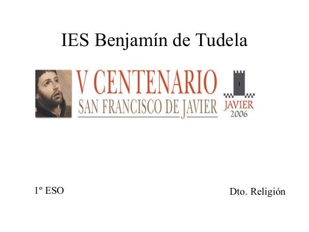 IES Benjamín de Tudela1º ESO                  Dto. Religión
