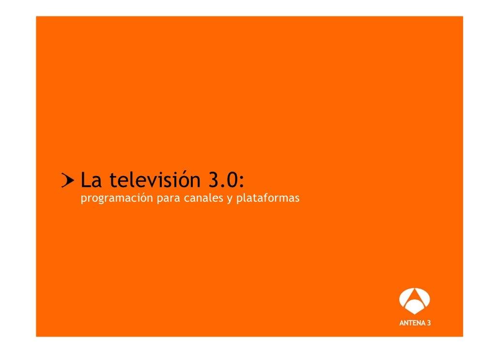 La televisión 3.0: programación para canales y plataformas