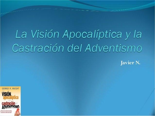 Castración del adventismo por Javier