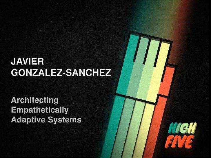 JAVIERGONZALEZ-SANCHEZArchitectingEmpatheticallyAdaptive Systems