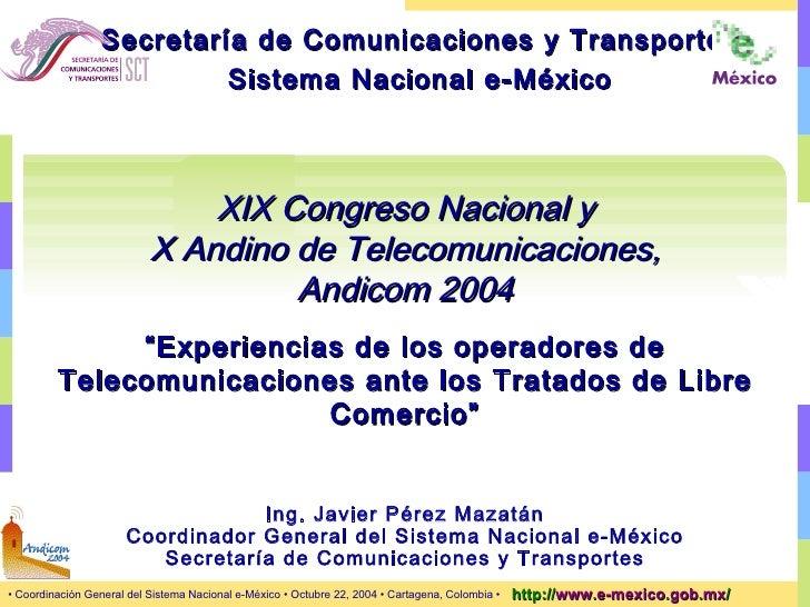 """XIX Congreso Nacional y X Andino de Telecomunicaciones, Andicom 2004 """" Experiencias de los operadores de Telecomunicacione..."""