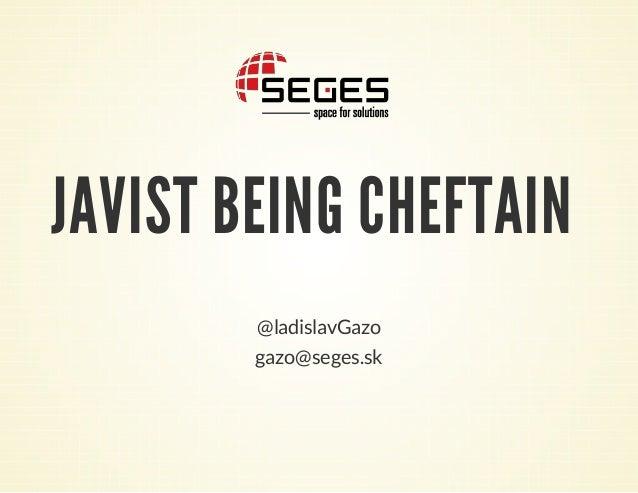JAVIST BEING CHEFTAIN @ladislavGazo gazo@seges.sk