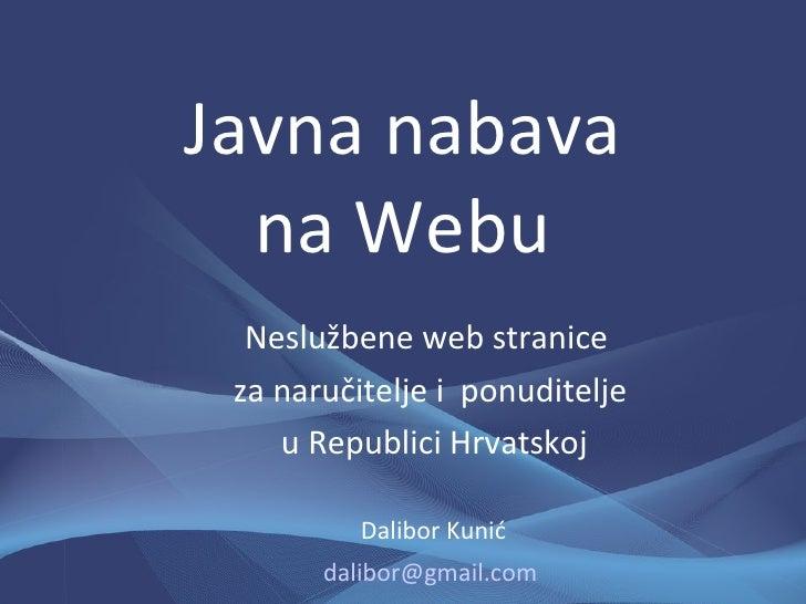 Javna nabava   na Webu   Neslužbene web stranice  za naručitelje i ponuditelje     u Republici Hrvatskoj            Dalibo...