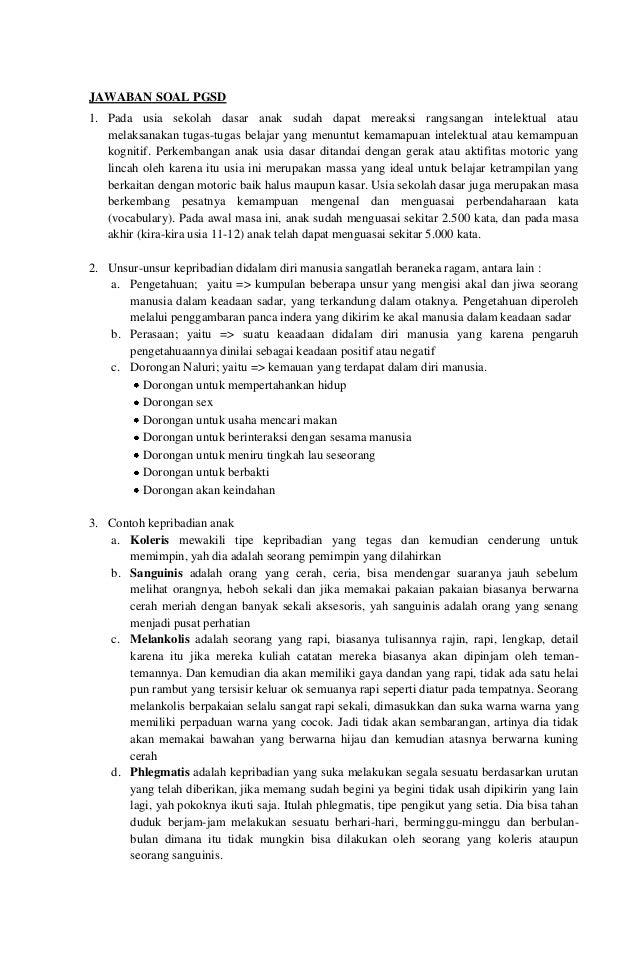 JAWABAN SOAL PGSD 1. Pada usia sekolah dasar anak sudah dapat mereaksi rangsangan intelektual atau melaksanakan tugas-tuga...