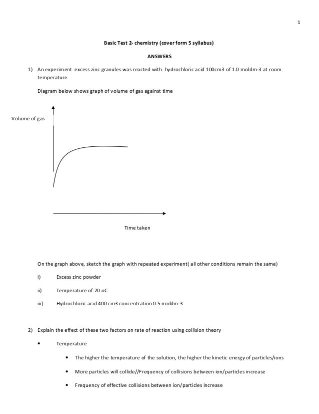 1 Basic Test 2- chemistry (cover form 5 syllabus) ANSWERS 1) An experiment excess zinc granules was reacted with hydrochlo...