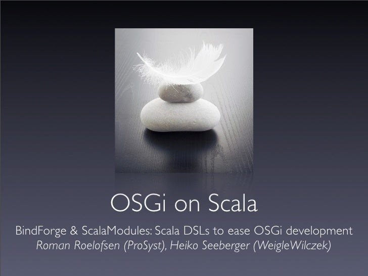JAX 09 - OSGi on Scala