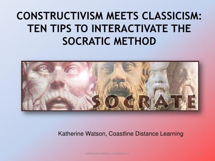 CONSTRUCTIVISM MEETS CLASSICISM:   TEN TIPS TO INTERACTIVATE THE         SOCRATIC METHOD                                Kk...