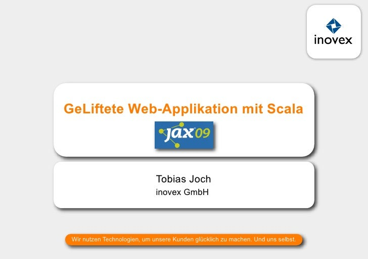 GeLiftete Web-Applikation mit Scala - Tobias Joch - inovex GmbH