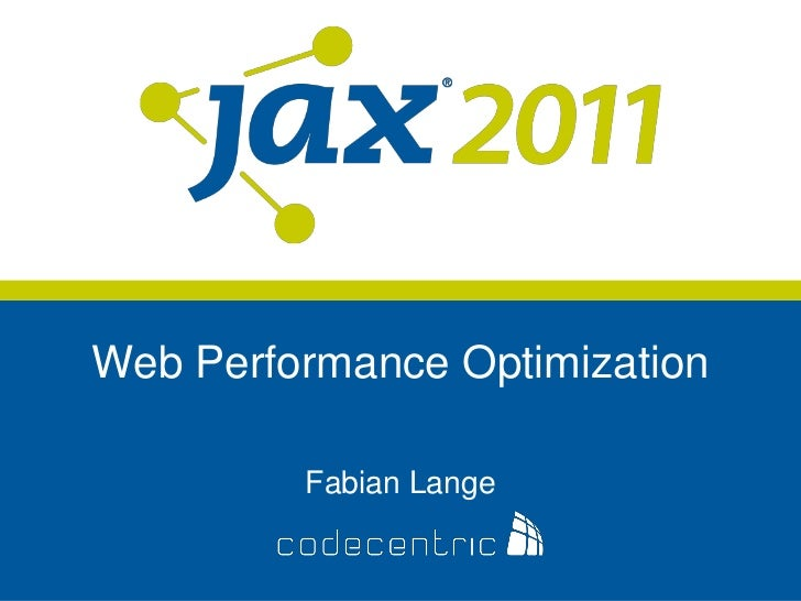 Web Performance Optimization         Fabian Lange
