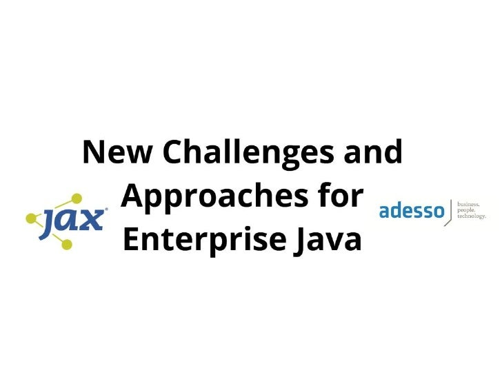 JAXonf 2012 New Challenges and Approaches for Enterprise Java