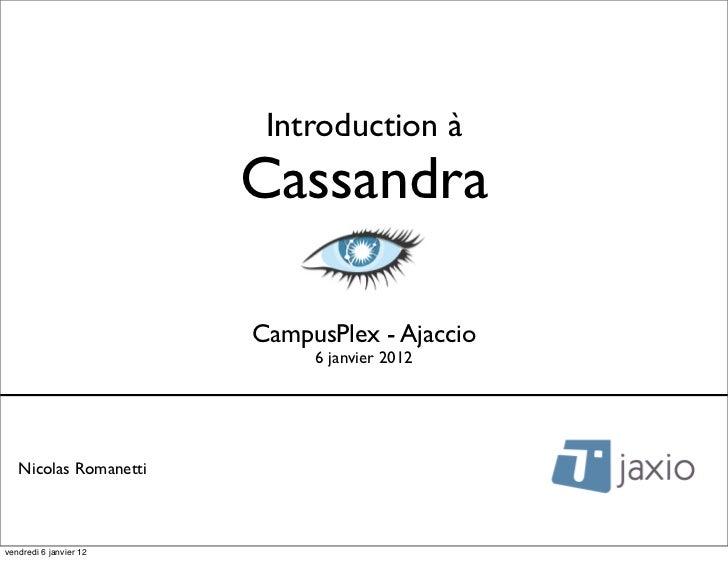 Introduction à                        Cassandra                        CampusPlex - Ajaccio                             6 ...