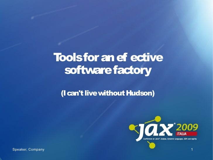 Toolsfor an ef ective                                 f                      software factory                     (I can't...