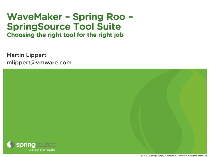 WaveMaker - Spring Roo - SpringSource Tool Suite - Choosing the right tool for the right job