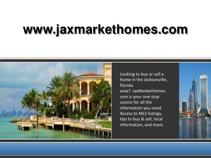 www.jaxmarkethomes.com<br />Looking to buy or sell a home in the Jacksonville, Florida area? JaxMarketHomes.com is your o...