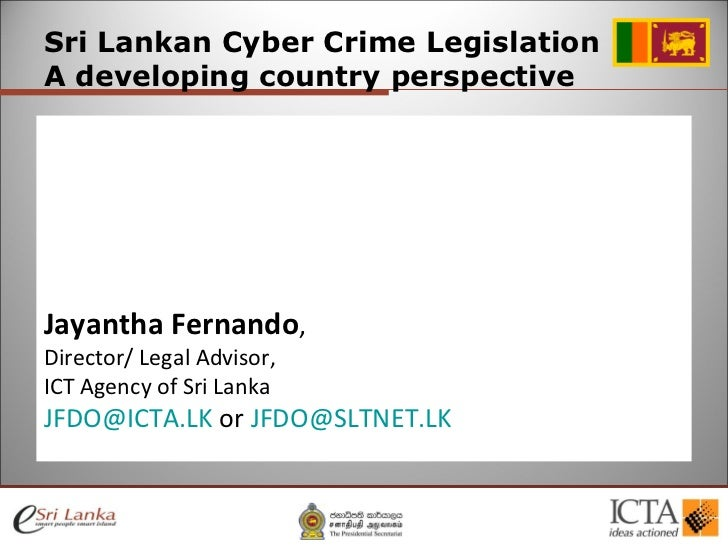 <ul><ul><li>Sri Lankan Cyber Crime Legislation </li></ul></ul><ul><ul><li>A developing country perspective </li></ul></ul>...