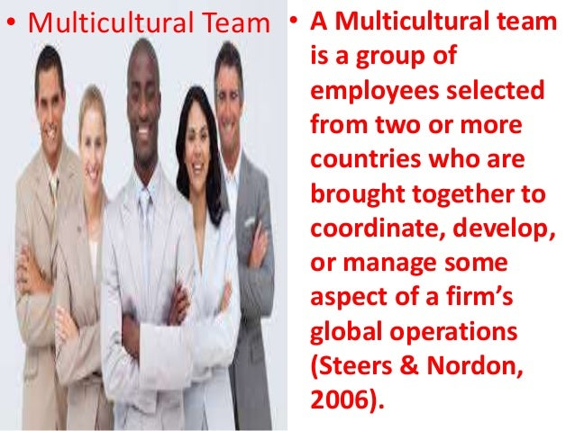 aspects of multicultural teams Why multicultural teams malfunction sometimes multicultural teams were still in its infancy as no aspects of work are allowed to flow over onto the.