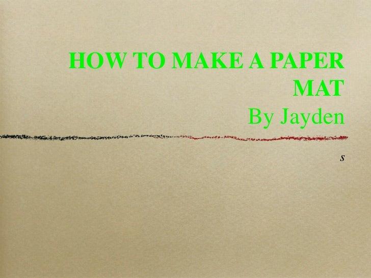 Jayden paper mat