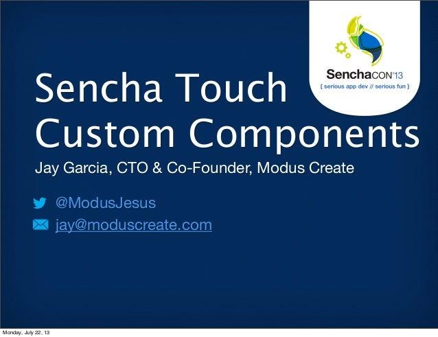 SenchaCon: Sencha Touch Custom Components