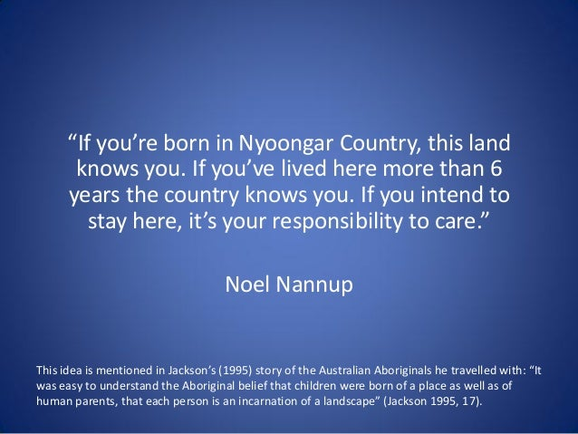 """""""If you're born in Nyoongar Country, this land knows you. If you've lived here more than 6 years the country knows you. If..."""