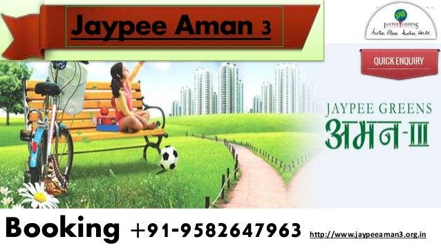 Booking +91-9582647963 http://www.jaypeeaman3.org.in Jaypee Aman 3