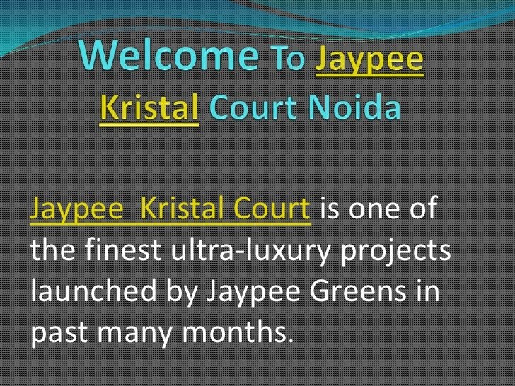 Jaypee Kristal Court is one ofthe finest ultra-luxury projectslaunched by Jaypee Greens inpast many months.