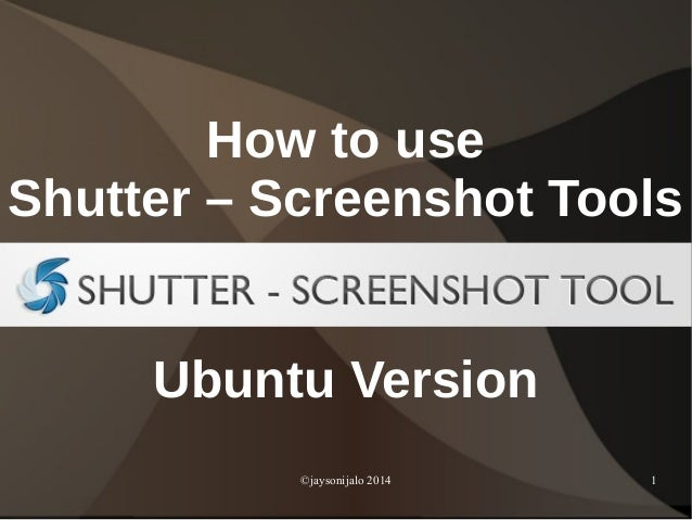 How To Use Shutter-Screenshot Tool