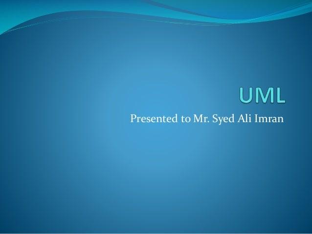 Presented to Mr. Syed Ali Imran