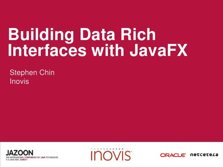 Building Data Rich Interfaces with JavaFX<br />Stephen Chin<br />Inovis<br />
