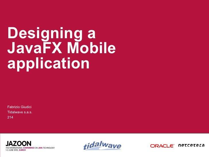 Designing a JavaFX Mobile application  Fabrizio Giudici Tidalwave s.a.s. 214
